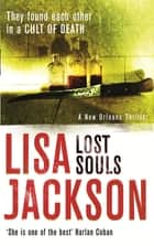 Lost Souls - New Orleans series, book 5 ebook by Lisa Jackson