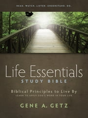 Life Essentials Study Bible - Biblical Principles to Live By ebook by Gene A. Getz