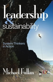 Leadership & Sustainability - System Thinkers in Action ebook by Michael Fullan
