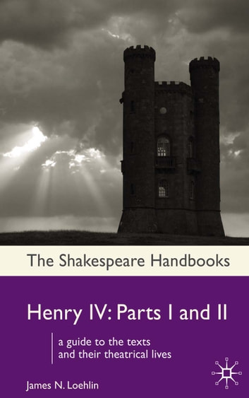 Henry IV - Parts I and II ebook by James N. Loehlin