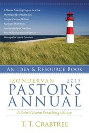 The Zondervan 2017 Pastor's Annual - An Idea and Resource Book ebook by T. T. Crabtree