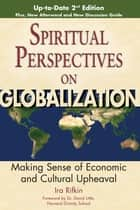 Spiritual Perspectives on Globalization, 2nd Edition ebook by Ira Rifkin,Dr. David Little