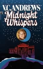 Midnight Whispers ebook by V.C. Andrews