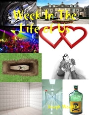 Week In the Life of Us ebook by Joseph Woodfin