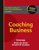 Coaching Business - Step-by-Step Startup Guide ebook by Entrepreneur magazine
