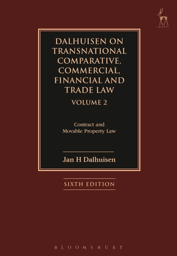 Dalhuisen on Transnational Comparative, Commercial, Financial and Trade Law Volume 2 - Contract and Movable Property Law ebook by Professor Jan Dalhuisen