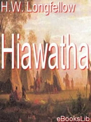 Hiawatha ebook by Henry Wadsworth Longfellow