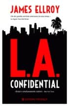 L. A. Confidential ebook by James Ellroy