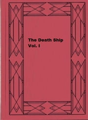 The Death Ship Vol. I - A Strange Story ebook by William Clark Russell