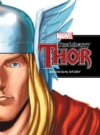 The Mighty Thor: An Origin Story - An Origin Story ebook by Richard Thomas