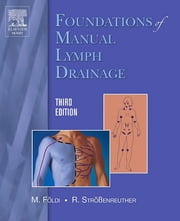 Foundations of Manual Lymph Drainage ebook by Roman Strossenreuther,Michael Földi