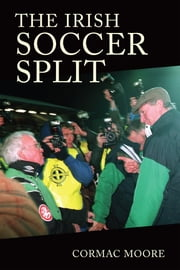 The Irish Soccer Split ebook by Cormac Moore