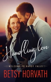 Handling Love ebook by Betsy Horvath