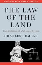 The Law of the Land ebook by Charles Rembar