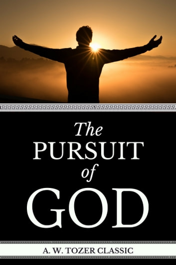 A w tozer classic the pursuit of god ebook by a w tozer a w tozer classic the pursuit of god ebook by a w tozer fandeluxe Images
