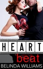 Heartbeat - Hollywood Hearts, #3 ebook by Belinda Williams