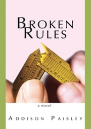 Broken Rules ebook by Addison Paisley
