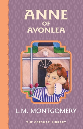 Anne of Avonlea - Second in the Avonlea Series eBook by Lucy Maud Montgomery