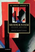 The Cambridge Companion to Modernism ebook by Michael Levenson