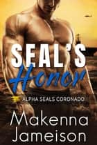 SEAL's Honor - Alpha SEALs Coronado, #3 ebook by Makenna Jameison