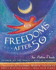 Freedoms After Fifty ebook by Sue Patton Thoele