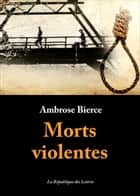Morts violentes ebook by Ambrose Bierce