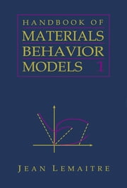 Handbook of Materials Behavior Models, Three-Volume Set - Nonlinear Models and Properties ebook by Jean LeMaitre