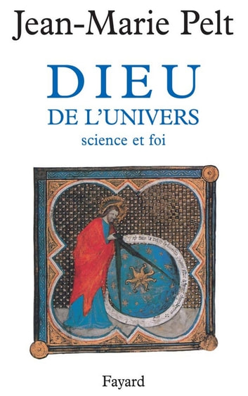 Dieu de l'Univers - Science et foi ebook by Jean-Marie Pelt