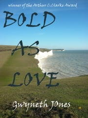 Bold As Love ebook by Gwyneth Jones