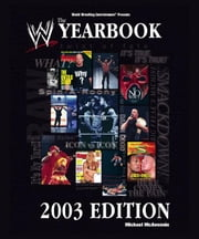 The World Wrestling Entertainment Yearbook 2003 Edition ebook by Michael McAvennie