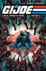 G.I. Joe: A Real American Hero Vol. 5 ebook by Hama, Larry; Gallant, S.L.; Frenz, Ron; Buscema, Sal