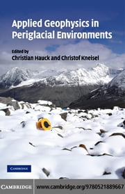 Applied Geophysics in Periglacial Environments ebook by Hauck,Christian