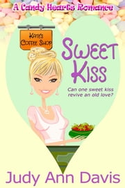 Sweet Kiss ebook by Judy Ann Davis