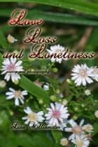 Love, Loss and Loneliness ebook by Lisa Williamson