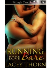 Running Bare (Bare Love, Book Five) ebook by Lacey Thorn