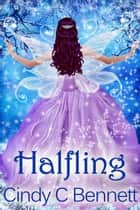 Halfling ebook by Cindy C Bennett