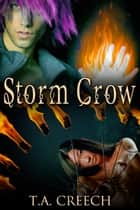 Storm Crow ebook by T.A. Creech