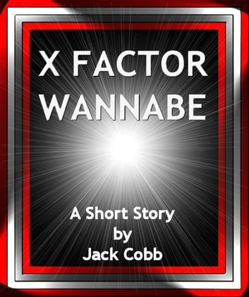 X Factor Wannabe ebook by Jack Cobb