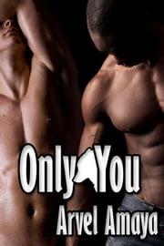 Only You (Wolf Bonds #2) ebook by Arvel Amaya