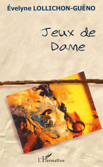 Jeux de dame ebook by Evelyne Lollichon-Gueno