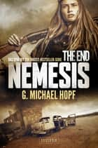 THE END - NEMESIS - Das Spin-off zur Endzeit-Bestseller-Serie ebook by G. Michael Hopf, Andreas Schiffmann