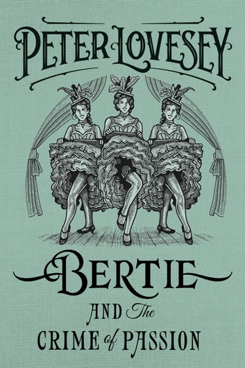 Bertie and the Crime of Passion eBook by Peter Lovesey