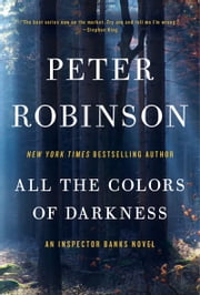 All the Colors of Darkness ebook by Peter Robinson