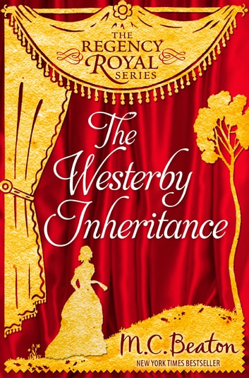 The Westerby Inheritance - Regency Royal 1 ebook by M.C. Beaton