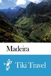 Madeira Travel Guide - Tiki Travel ebook by Tiki Travel