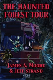 The Haunted Forest Tour ebook by Jeff Strand & James A. Moore