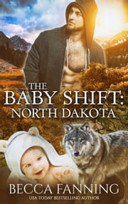 The Baby Shift: North Dakota ebook by Becca Fanning