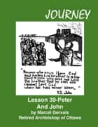 Journey Lesson 39 Peter And John ebook by Marcel Gervais