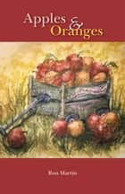 Apples and Oranges ebook by Ron Martin