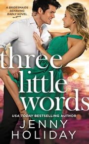 Three Little Words ebook by Jenny Holiday